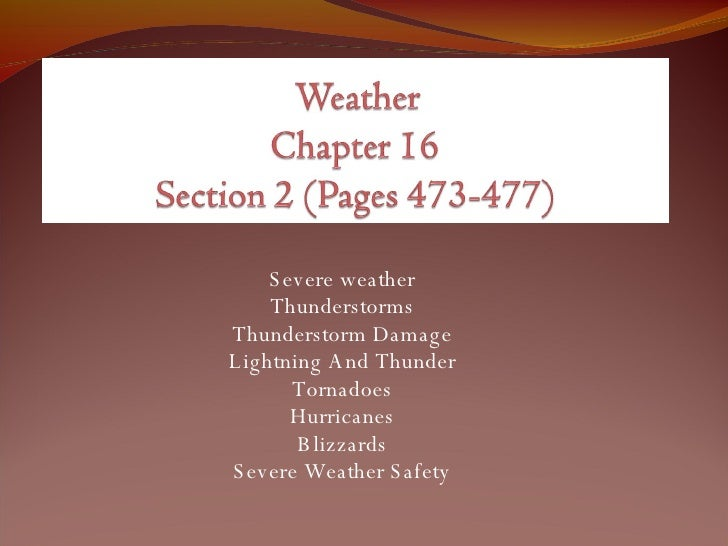 Severe weather Thunderstorms Thunderstorm Damage Lightning And Thunder Tornadoes Hurricanes Blizzards Severe Weather Safety