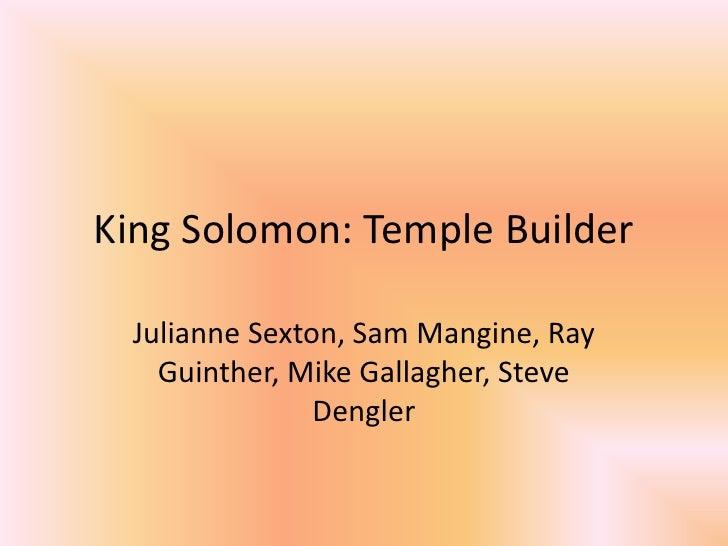 King Solomon: Temple Builder<br />Julianne Sexton, Sam Mangine, Ray Guinther, Mike Gallagher, Steve Dengler<br />