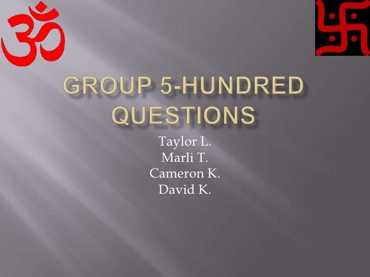 Taylor L.  Marli T. Cameron K.  David K.