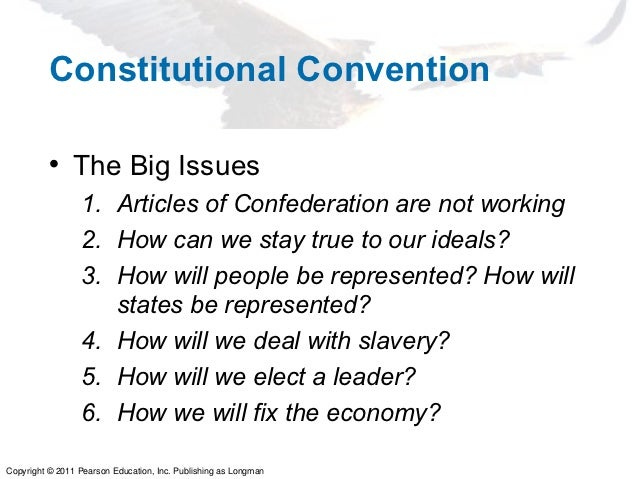 Constitutional Convention          • The Big Issues                 1. Articles of Confederation are not working          ...