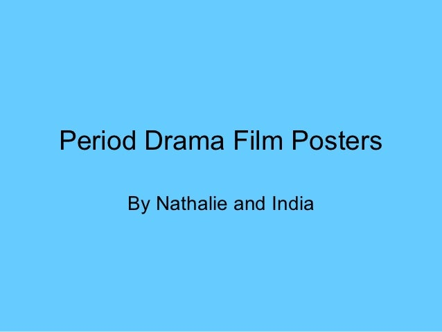 Period Drama Film Posters     By Nathalie and India