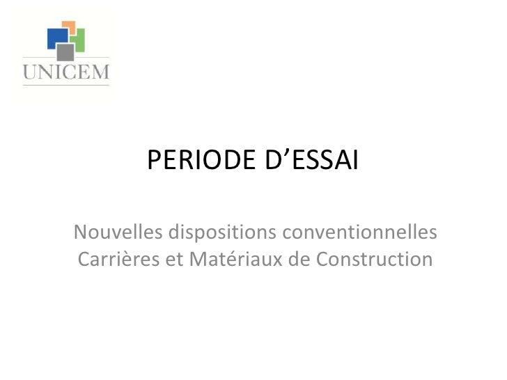 PERIODE D'ESSAI<br />Nouvelles dispositions conventionnelles Carrières et Matériaux de Construction<br />