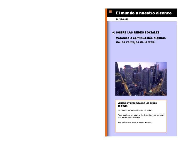 El mundo a nuestro alcance       UNIQUINDIO10/12/2011SOBRE LAS REDES SOCIALESVeremos a continuación algunasde las ventajas...