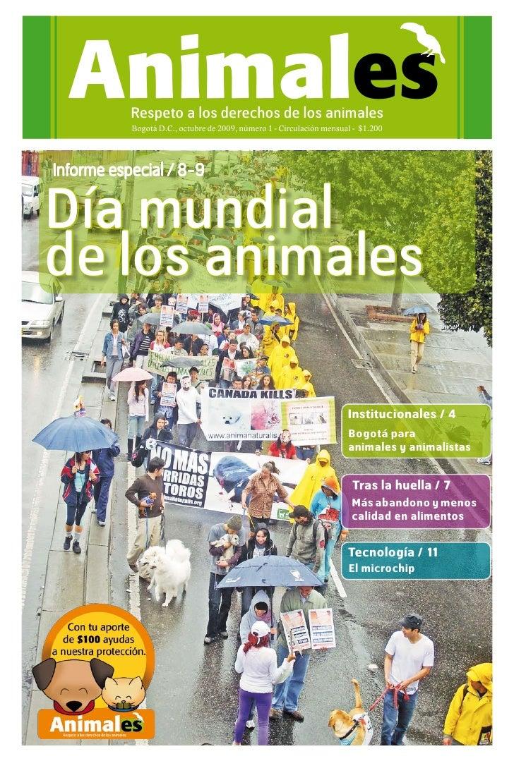 Animales Respeto a los derechos de los animales           Bogotá D.C., octubre de 2009, número 1 - Circulación mensual - $...