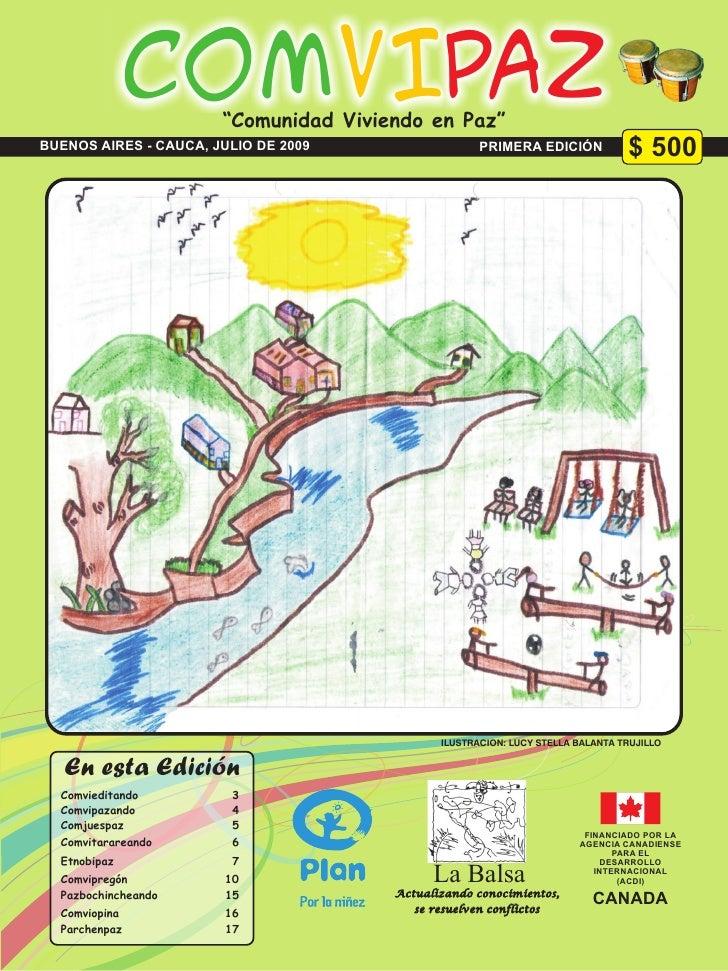 """COMVIPAZ""""Comunidad Viviendo en Paz"""" BUENOS AIRES - CAUCA, JULIO DE 2009                  PRIMERA EDICIÓN            $ 500 ..."""
