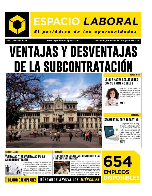 Año 1. Edición Nº 19 www.espaciolaboralguate.com Guatemala, miércoles 19 de Agosto de 2015 ventajas y desventajas de la su...