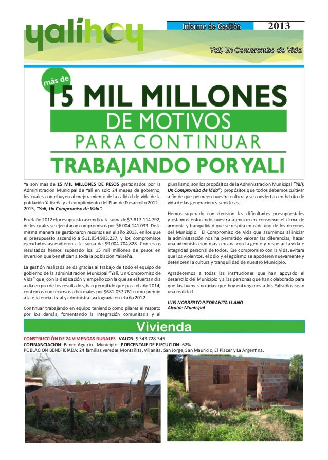 Informe de Gestión 2013 Yalí, Un Compromiso de Vida Ya son más de 15 MIL MILLONES DE PESOS gestionados por la Administraci...