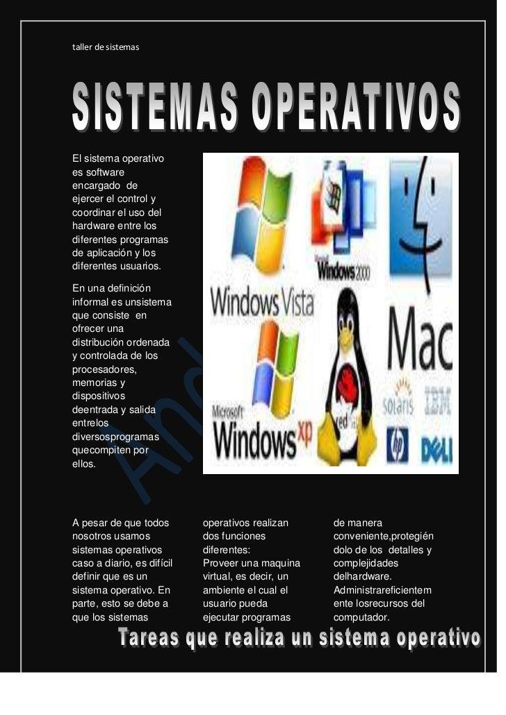194881529718000<br />El sistema operativo es software encargado  de  ejercer el control y coordinar el uso del  hardware e...