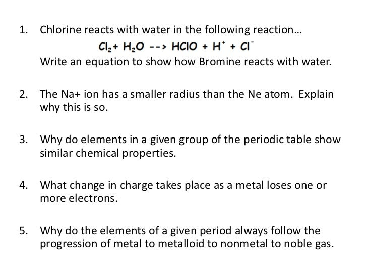 1. Chlorine reacts with water in the following reaction…    Write an equation to show how Bromine reacts with water.2. The...