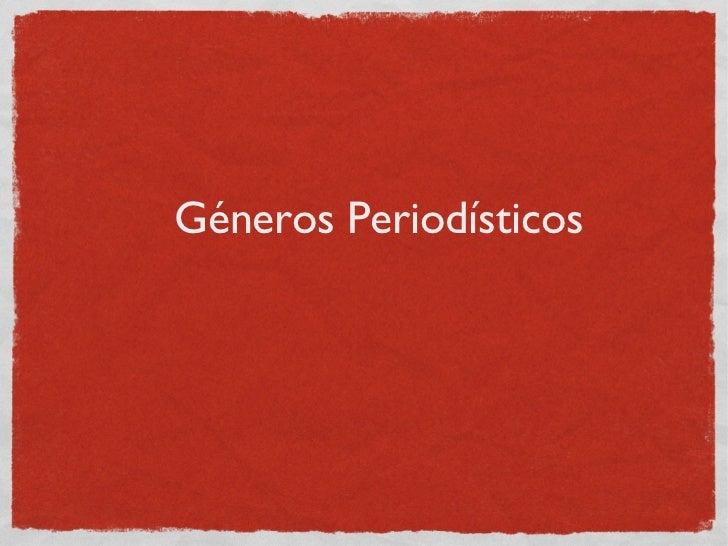 Periodismo generos-unidad-090328131609-phpapp01