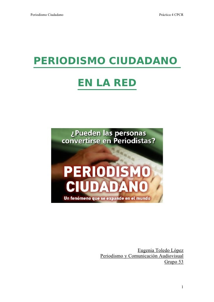 Periodismo Ciudadano                                Práctica 4 CPCR      PERIODISMO CIUDADANO                         EN L...