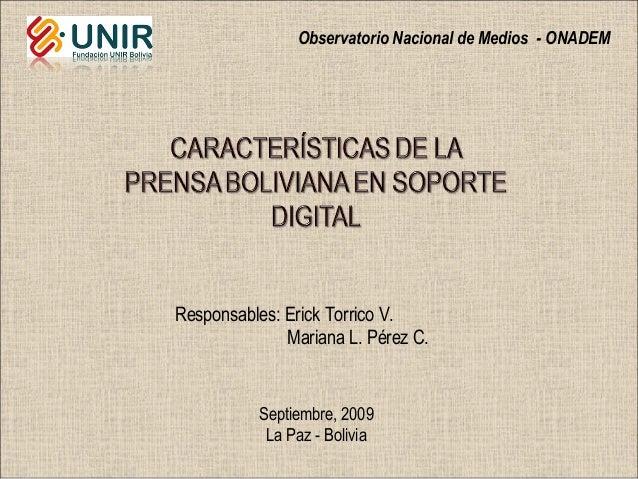 Observatorio Nacional de Medios - ONADEMSeptiembre, 2009La Paz - BoliviaResponsables: Erick Torrico V.Mariana L. Pérez C.