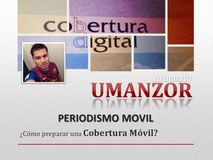 Periodismo Móvil - Armando Umanzor