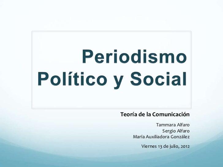 Teoría de la Comunicación               Tammara Alfaro                  Sergio Alfaro    María Auxiliadora González       ...