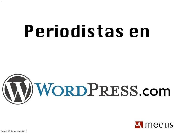 Periodistas en                                  .comjueves 10 de mayo de 2012