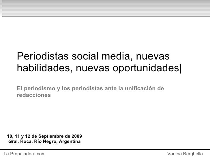 Periodistas social media, nuevas habilidades, nuevas oportunidades|  El periodismo y los periodistas ante la unificación d...