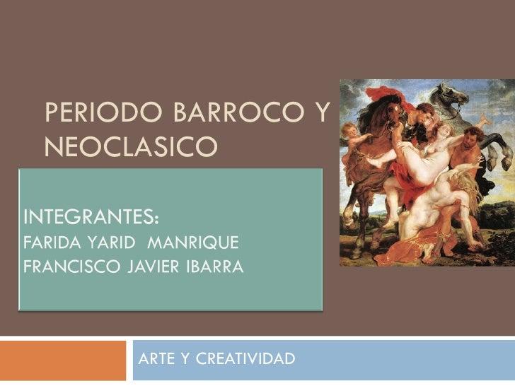 PERIODO BARROCO Y NEOCLASICO ARTE Y CREATIVIDAD