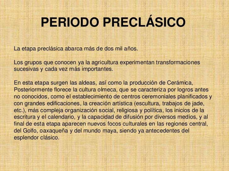 Periodo clasica y preclasica for Epoca clasica