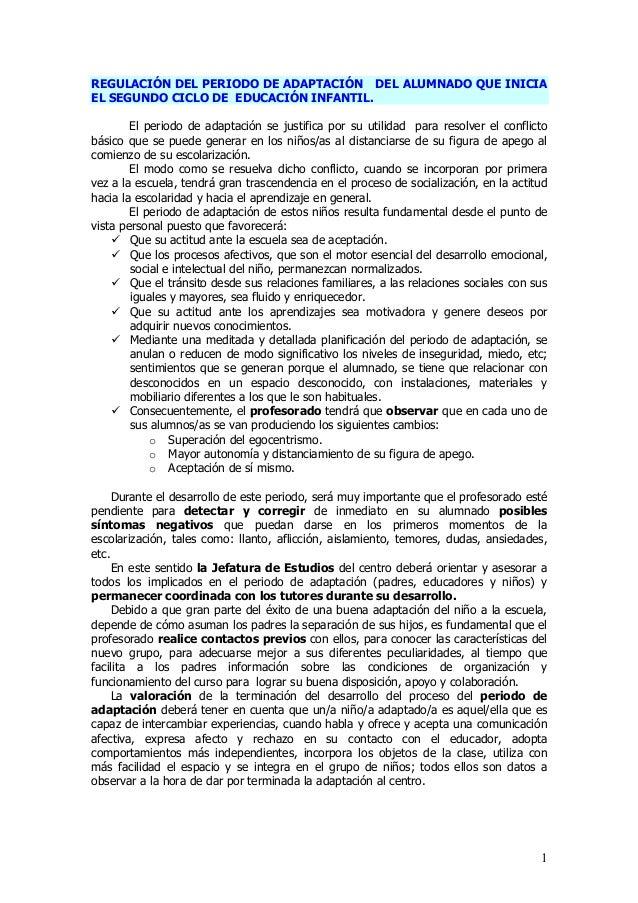 REGULACIÓN DEL PERIODO DE ADAPTACIÓN DEL ALUMNADO QUE INICIAEL SEGUNDO CICLO DE EDUCACIÓN INFANTIL.        El periodo de a...