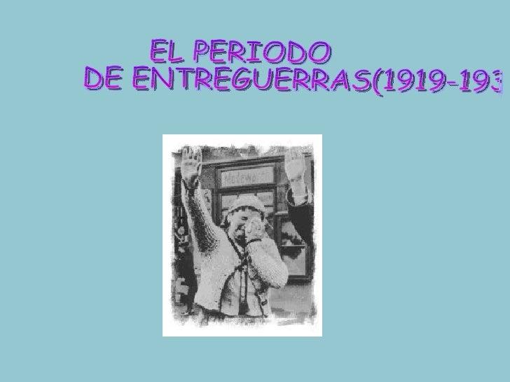 EL PERIODO DE ENTREGUERRAS(1919-1939)