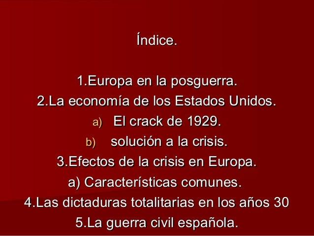 Índice.        1.Europa en la posguerra.  2.La economía de los Estados Unidos.           a) El crack de 1929.          b) ...