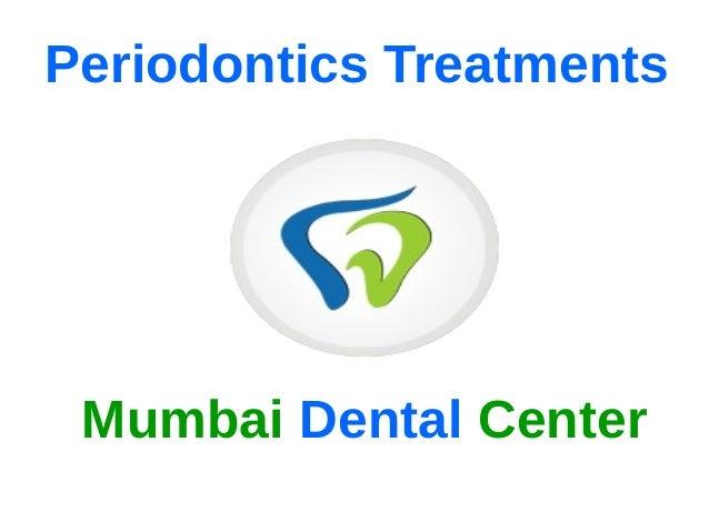 Mumbai Dental Center | Gum Disease | Gummy Smile Corrections | Depigmentation of Gums | Crown Lengthening Procedures | Frenectomy