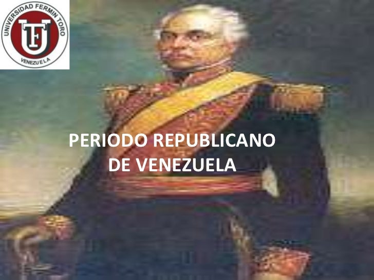 PERIODO REPUBLICANO    DE VENEZUELA