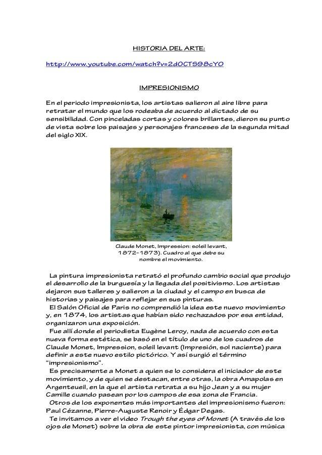 HISTORIA DEL ARTE: http://www.youtube.com/watch?v=2dOCTS98cY0 IMPRESIONISMO En el periodo impresionista, los artistas sali...