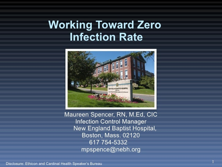 Working Toward Zero  Infection Rate <ul><li>Maureen Spencer, RN, M.Ed, CIC </li></ul><ul><li>Infection Control Manager </l...