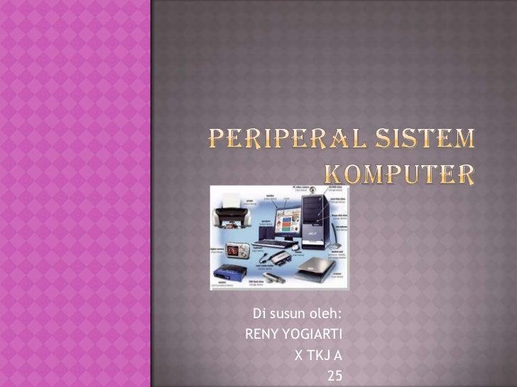Periperal sistem komputer reny x tkj a 25