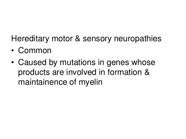 Peripheral nerve disrders Hereditary motor neuropathy