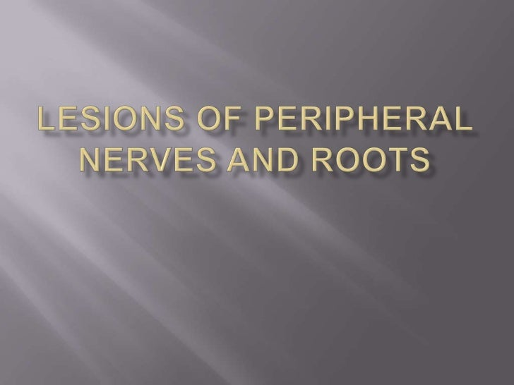 Peripheral nerves &roots lession localisation