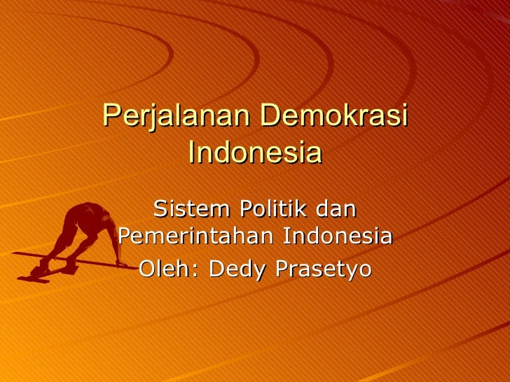 Perjalanan demokrasi indonesia