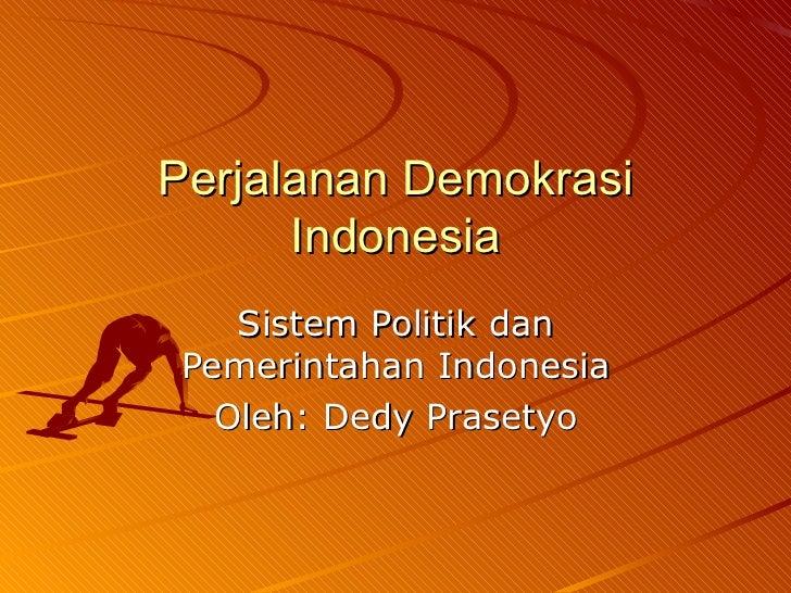 Perjalanan demokrasi indonesia