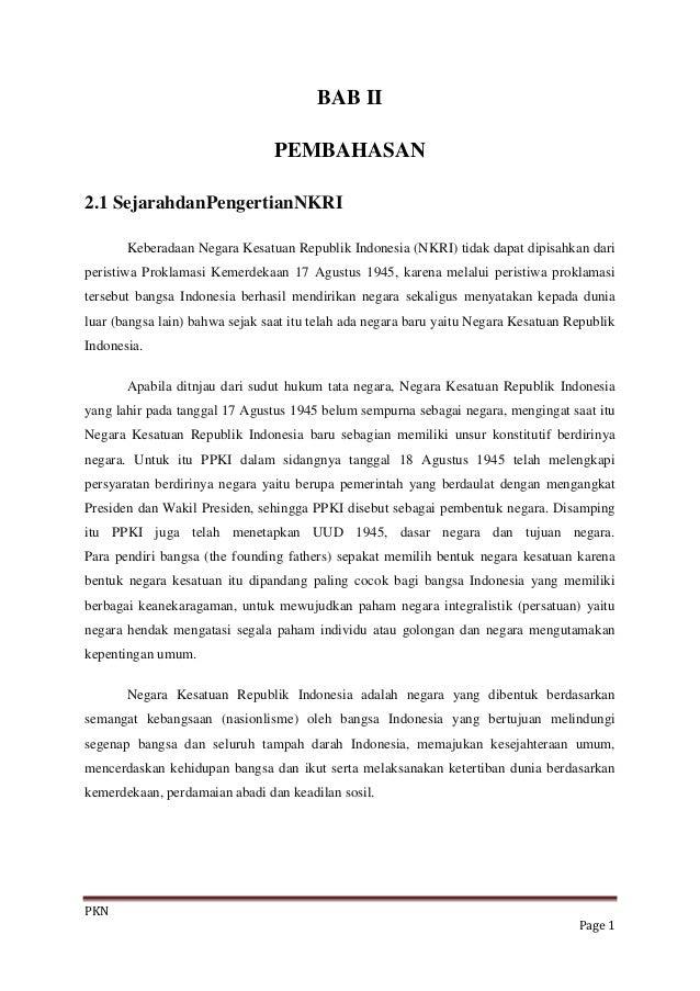 BAB II                                PEMBAHASAN2.1 SejarahdanPengertianNKRI       Keberadaan Negara Kesatuan Republik Ind...