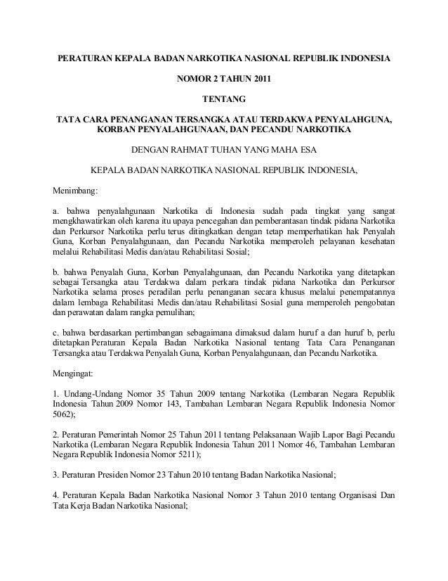 PERATURAN KEPALA BADAN NARKOTIKA NASIONAL REPUBLIK INDONESIA                                NOMOR 2 TAHUN 2011            ...