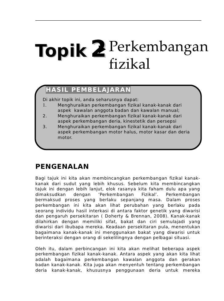 Topik 2                    Perkembangan                               fizikal    HASIL PEMBELAJARAN   Di akhir topik ini,...