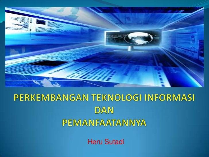 Perkembangan ICT dan Pemanfaatannya di Indonesia