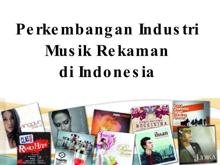 Perkembangan Industri Musik Rekaman di Indonesia
