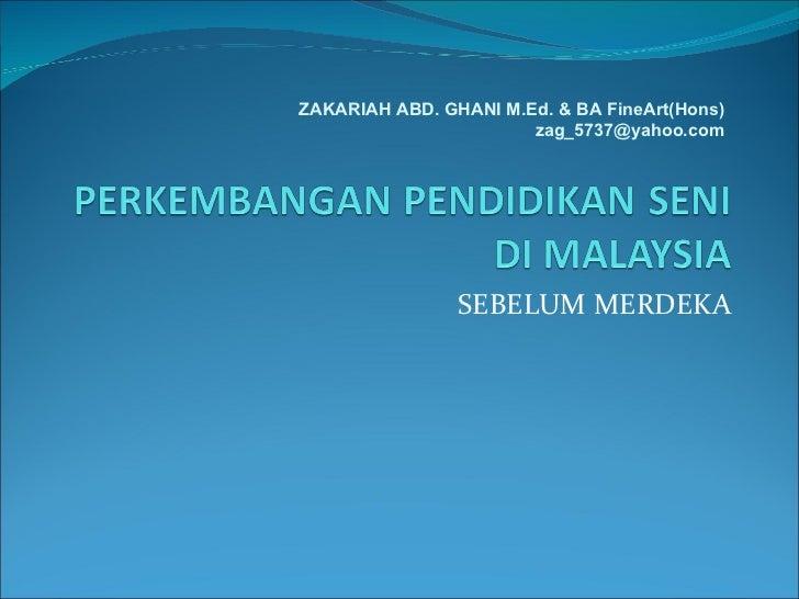 Perkembangan pendidikan seni di malaysia