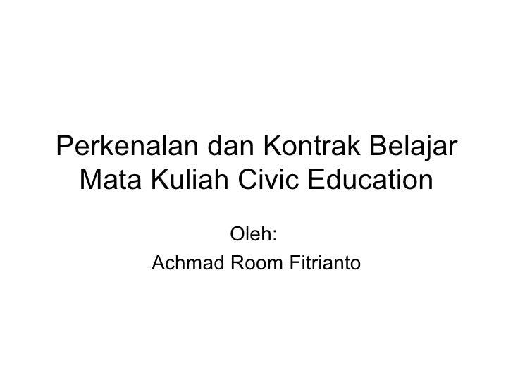 Perkenalan dan kontrak belajar mata kuliah civic education