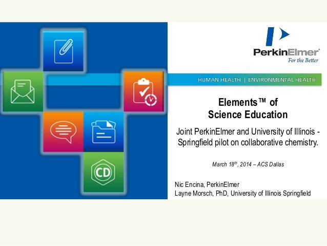 11 © 2009 PerkinElmer© 2009 PerkinElmer© 2009 PerkinElmer Elements™ of Science Education Joint PerkinElmer and University ...