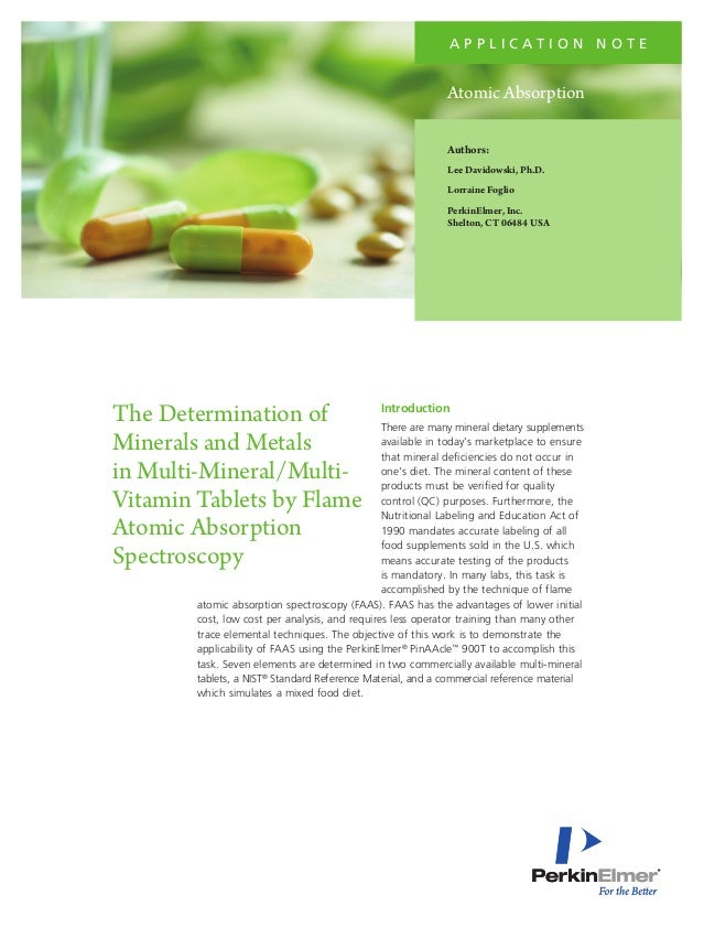 The Determination of Minerals and Metals in Multi-Mineral/Multi- Vitamin Tablets by Flame Atomic Absorption Spectroscopy