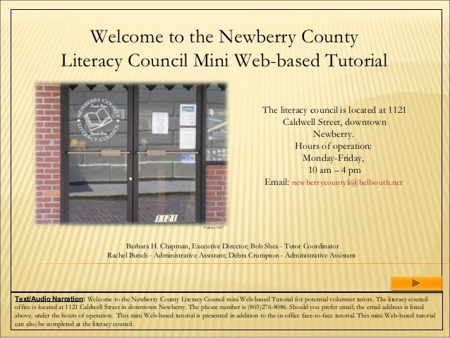 Welcome to the Newberry County                 Literacy Council Mini Web-based Tutorial                                   ...