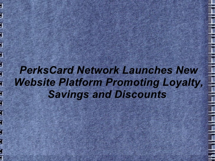 PerksCard Network Launches New Website Platform Promoting Loyalty, Savings and Discounts