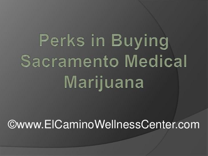 Perks in Buying Sacramento Medical Marijuana