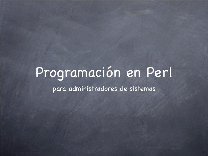 Programación en Perl  para administradores de sistemas