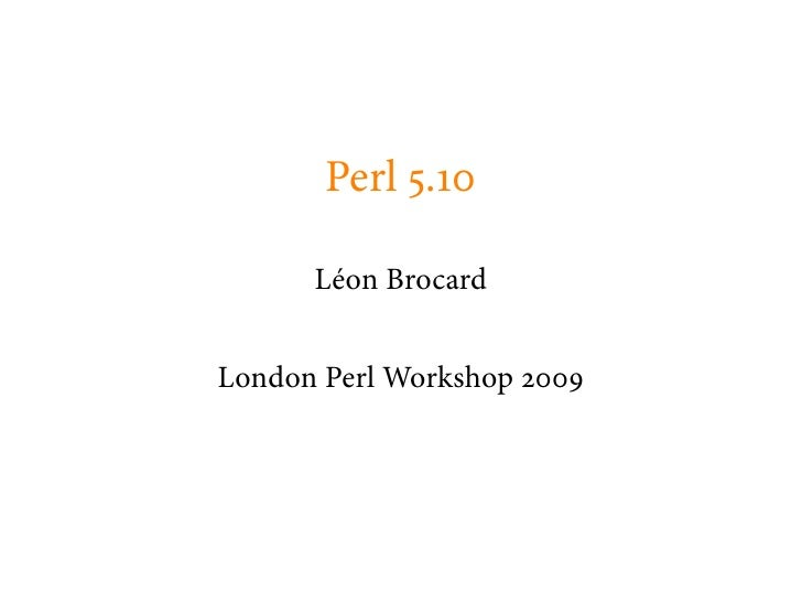 Perl .        Léon Brocard   London Perl Workshop