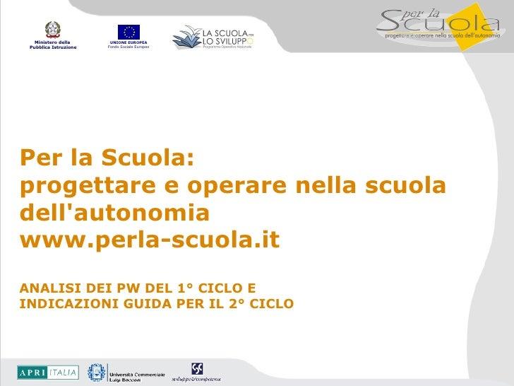 Per la Scuola:  progettare e operare nella scuola dell'autonomia www.perla-scuola.it ANALISI DEI PW DEL 1° CICLO E  INDICA...