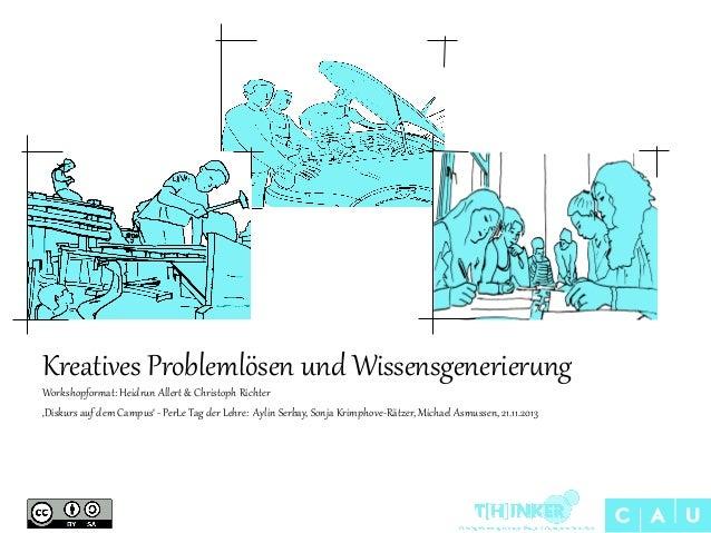 Kreatives Problemlösen und Wissensgenerier5ng Workshopfor:at: Heidr5n Aller> & Christoph Richter  'Diskurs auf ...
